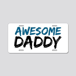 Awesome Daddy Aluminum License Plate