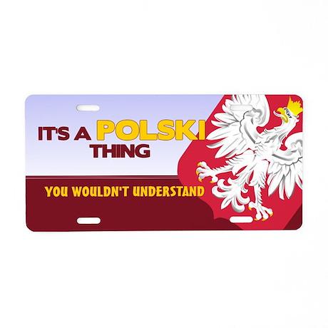 Polish Thing Aluminum License Plate
