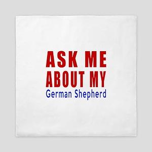 Ask About My German Shepherd Dog Queen Duvet