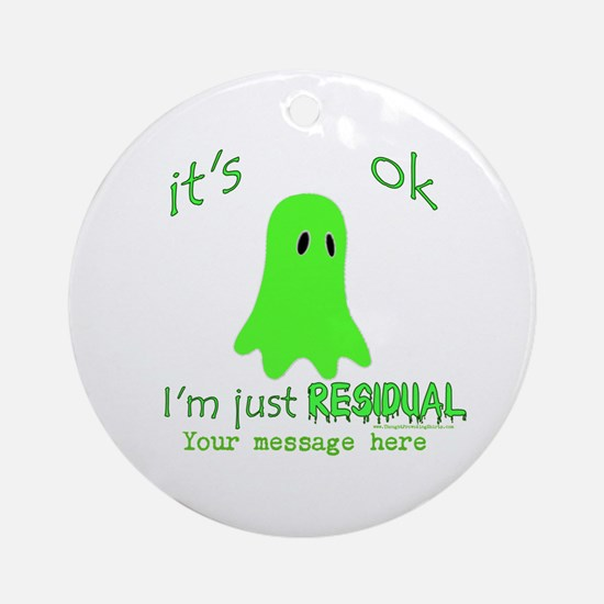 Customizable Just Residual Ghost Ornament (Round)