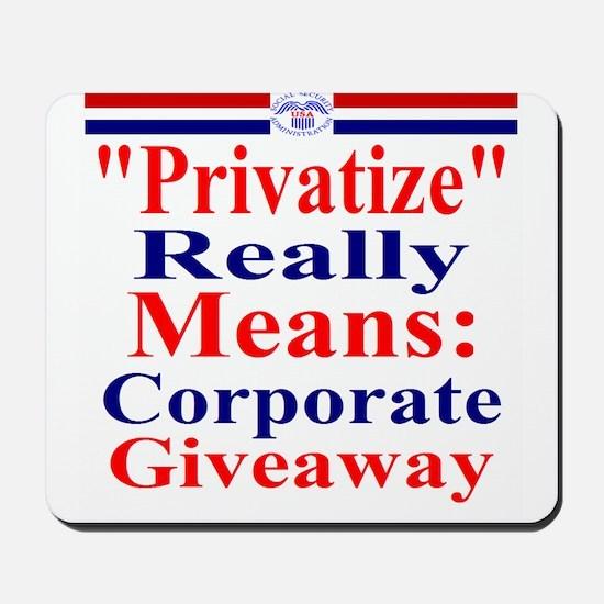 Fight Privatization Mousepad