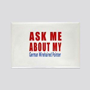 Ask About My German Wirehaired Po Rectangle Magnet