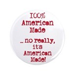 """100% American Made 3.5"""" Button (100 pack)"""