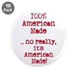 """100% American Made 3.5"""" Button (10 pack)"""