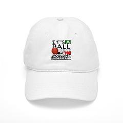 It's a ball thing- Basketball Baseball Cap
