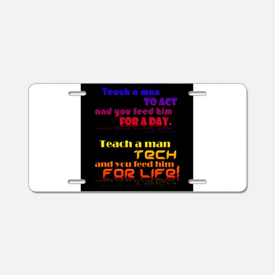 Teach Tech For Life! Aluminum License Plate