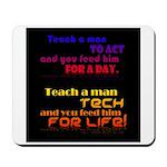 Teach Tech For Life! Mousepad
