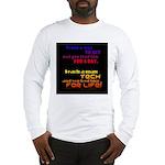 Teach Tech For Life! Long Sleeve T-Shirt