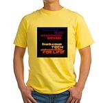 Teach Tech For Life! Yellow T-Shirt