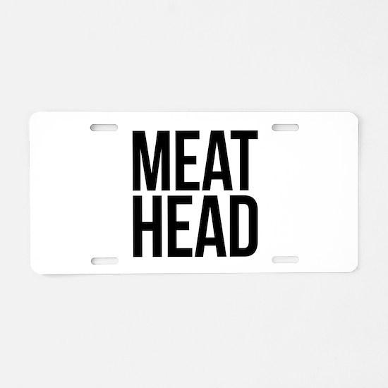 Meat Head Aluminum License Plate