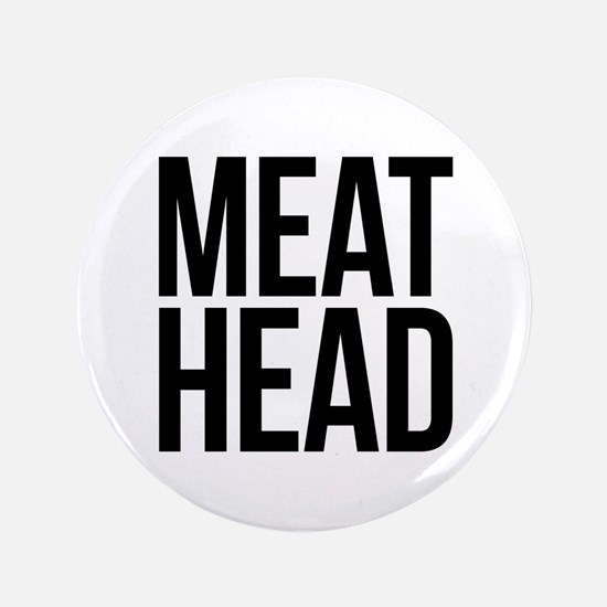 """Meat Head 3.5"""" Button (100 pack)"""