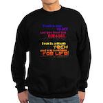 Teach Tech For Life! Sweatshirt (dark)