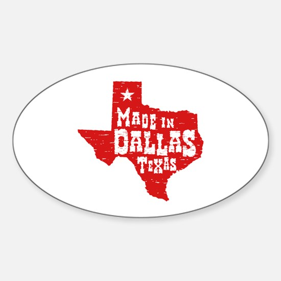 Made In Dallas Texas Sticker (Oval)
