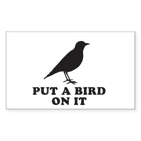 Put A Bird On It (Black) Sticker (Rectangle)