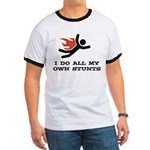 I do all my own stunts Ringer T