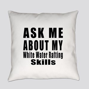 Ask About My White Water Rafting S Everyday Pillow