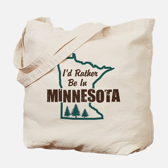 I'd Rather Be In Minnesota Tote Bag