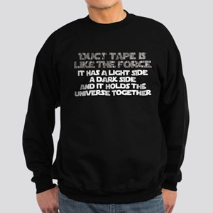 Duct Tape is like the force Sweatshirt (dark)