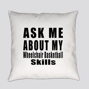 Ask About My Wheelchair basketball Everyday Pillow