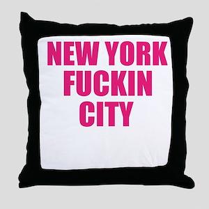 New York Fuckin City Throw Pillow