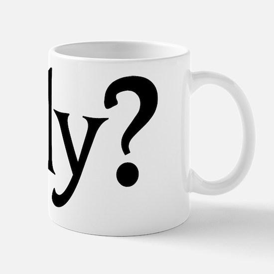 srsly? Mug