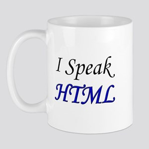 """""""I Speak HTML"""" Mug"""