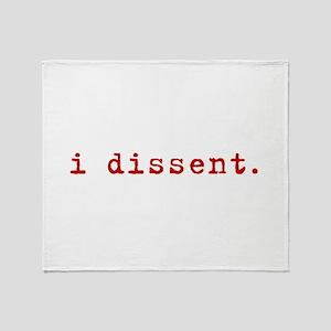 I Dissent Throw Blanket