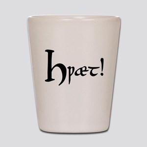 Hwaet! Shot Glass