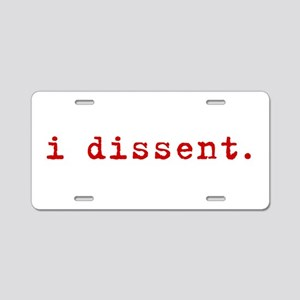 I Dissent Aluminum License Plate
