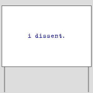 I Dissent (blue) Yard Sign