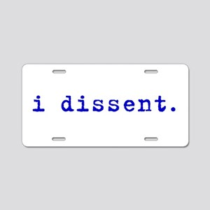 I Dissent (blue) Aluminum License Plate