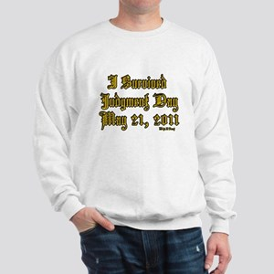 I Survived Judgment Day May 21, 2011 Sweatshirt