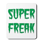 Super Freak Mousepad