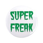 "Super Freak 3.5"" Button"