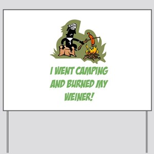 Burned My Weiner! Yard Sign