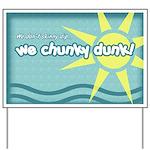 ChunkyDunker Yard Sign