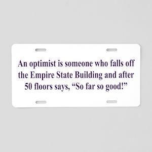 An optimist is Aluminum License Plate