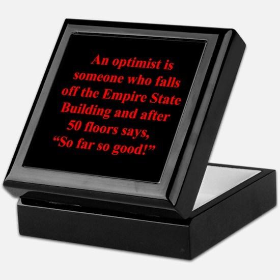 An optimist is Keepsake Box