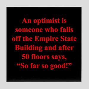 An optimist is Tile Coaster