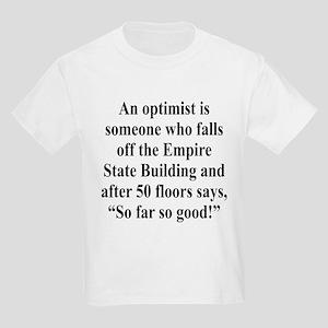 An optimist is Kids Light T-Shirt