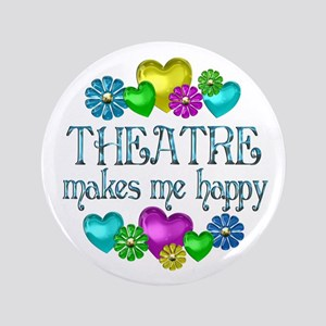 "Theatre Happiness 3.5"" Button"
