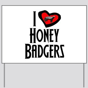 I Love Honey Badgers Yard Sign
