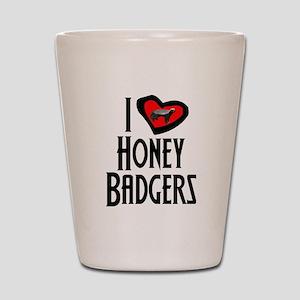 I Love Honey Badgers Shot Glass