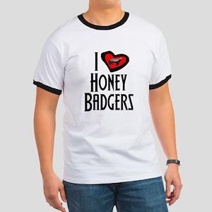 I Love Honey Badgers Ringer T