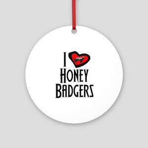 I Love Honey Badgers Ornament (Round)