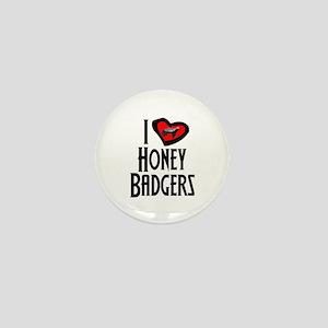 I Love Honey Badgers Mini Button