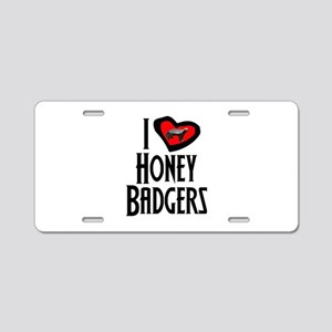 I Love Honey Badgers Aluminum License Plate