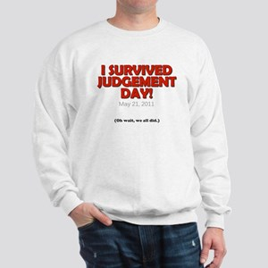 I Survived Judgement Day 2011 Sweatshirt