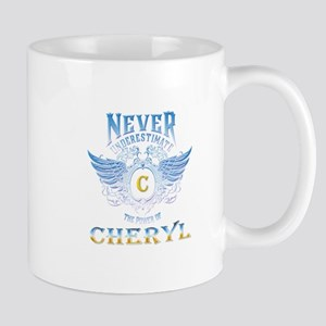 Never underestimate the power of cheryl Mugs