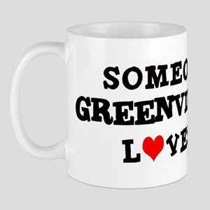 Someone in Greenville Mug